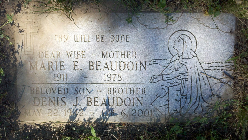 Dear Wife & Mother, Marie E. Beaudoin. Beloved Son & Brother, Denis J. Beaudoin.